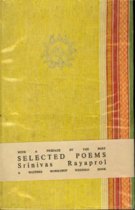 Selected Poems Srinivas Rayaprol A Writer's Workshop Publication